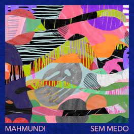 Sem Medo – Mahmundi Mp3
