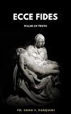 Ecce Fides: Pillar of Truth