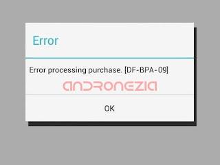 Cara Mengatasi Kode Error DF-BPA-09 Play Store