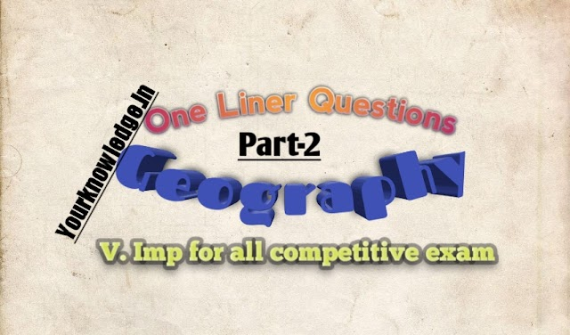 Geography One Liner Question Part 2