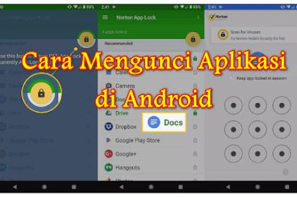 √ Cara Mengunci Aplikasi di Android Supaya Tidak Dilihat Orang