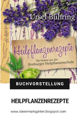 Buchvorstellung-Heilpflanzenrezepte-Steiermarkgarten