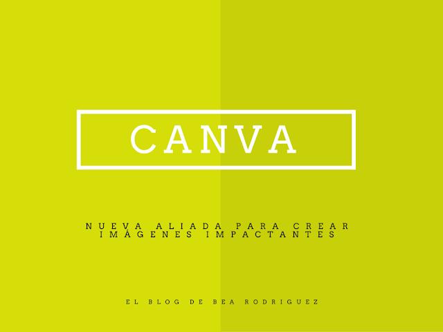 Imagen creada con Canva con el título del post: Canva, nueva aliada para crear imágenes impactantes