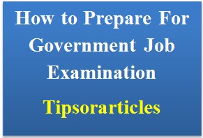 How to Prepare For Government Job Examination