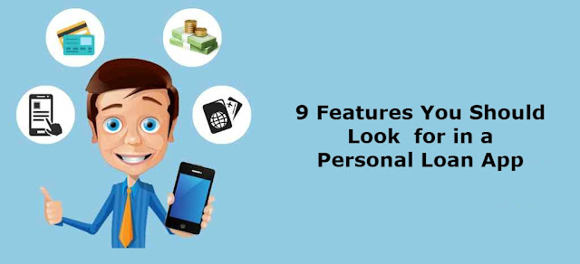 9 Features You Should Look for in a Personal Loan App