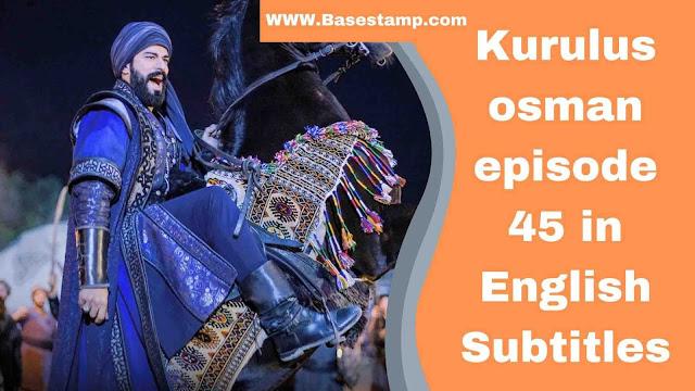 Kurulus Osman Episode 45 English Subtitles