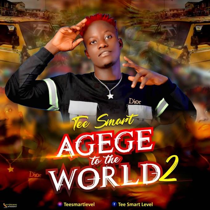 "Tee Smart - ""Agege To The World 2"""
