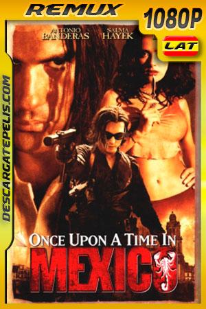 Érase una vez en México (2003) 1080p BDRemux Latino – Ingles