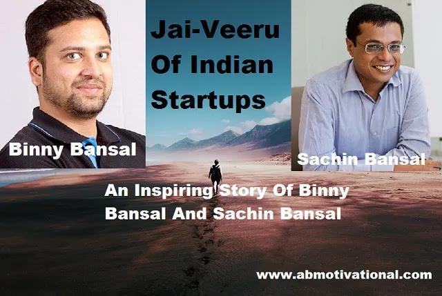 Binny-Bansal-&-Sachin-Bansal:An-Inspirational-Story