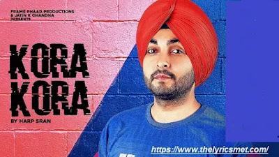 Kora Kora Song Lyrics - Harp Sran | KP Music | Latest Punjabi Song 2020