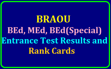 BRAOU BEd, MEd, BEd(Special) Entrance Test Results and Rank Cards 2019 /2019/07/braou-bed-med-bedspecial-entrance-test-results-and-rank-cards-2019-www.braouonline.in.html