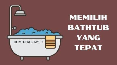 Cara Memilih Bathtub  Yang Tepat