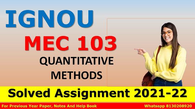 MEC 103 QUANTITATIVE METHODS Solved Assignment 2021-22