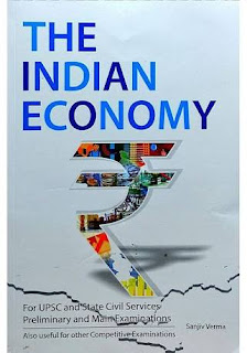 THE INDIAN ECONOMY FOR UPSC AND STATE CIVIL SERVICES EXAM BY SANJIV VERMA