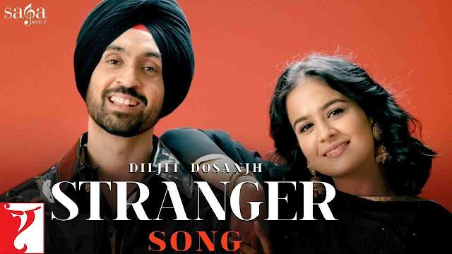 Stranger song Lyrics - Diljit Dosanjh and Simar Kaur