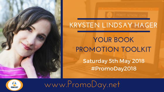 #PromoDay2018 #Webinar: Your Book Promotion Toolkit with Krysten Lindsay Hager