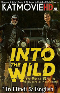 Into the Wild with Bear Grylls Superstar Rajinikanth (2020) Hindi [Dual Audio] Web-DL 720p & 480p [HD] Esubs