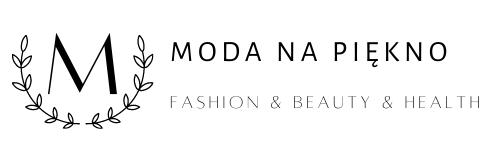 Moda na piękno | Blog o urodzie, modzie, zdrowiu