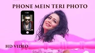 Mere-Phone-Mein-Teri-Photo-Neha-Kakkar