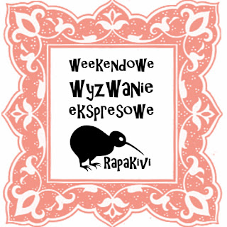 http://scrapakivi.blogspot.com/2014/05/weekendowe-wyzwanie-ekspresowe-17.html