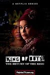[Movie] King of Boys: The Return of the King (Season 1) {Episode 1 - 7}