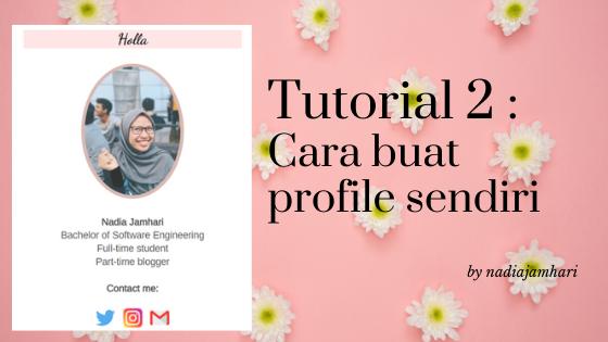 Tutorial 2:  Cara Buat Profile Sendiri di Blog