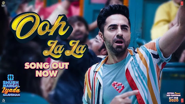 Ooh La La Lyrics | Shubh Mangal Zyada Saavdhan |