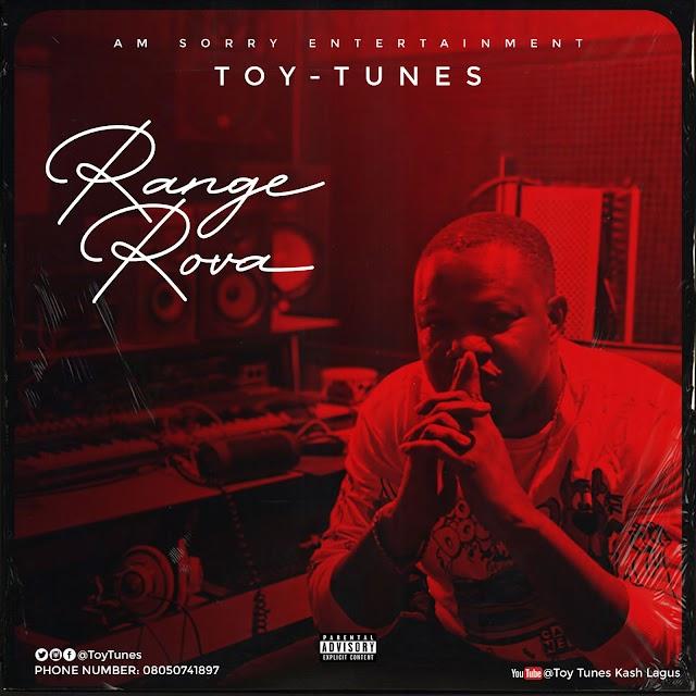 [Music] Toy Tunes ft Iconic - Range Rova || Aruwaab9ja