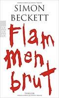https://www.amazon.de/Flammenbrut-Simon-Beckett/dp/3499249162/ref=sr_1_1?ie=UTF8&qid=1551691635&sr=8-1&keywords=flammenbrut
