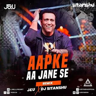 AAPKE AA JANE SE (REMIX) - J&U X DJ SITANSHU