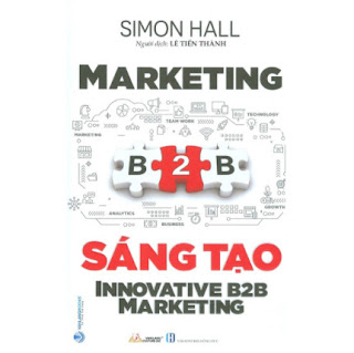 Marketing B2B Sáng Tạo ebook PDF-EPUB-AWZ3-PRC-MOBI