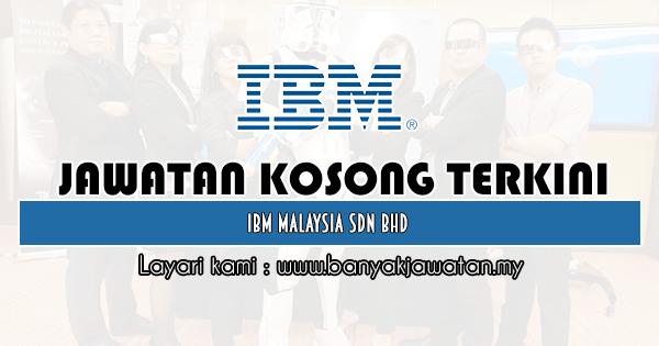 Jawatan Kosong 2020 di IBM Malaysia Sdn Bhd