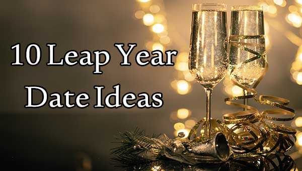 10 Leap Year Date Ideas