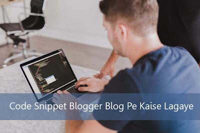 Code Snippet Blogger Blog Pe Kaise Lagaye