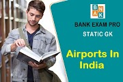 List of the Important Airports in India | Bank Exam Pro