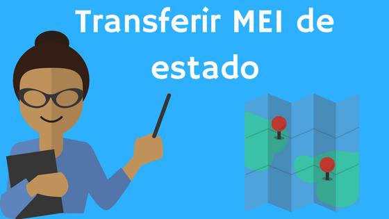 Como proceder para Transferir o MEI de um estado para o outro?