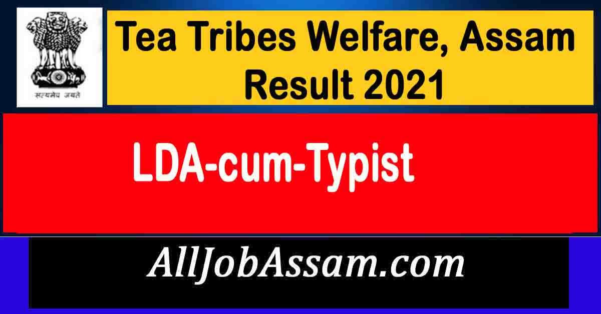 Tea Tribes Welfare, Assam Result 2021
