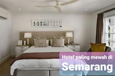 Hotel Paling Termewah di Semarang