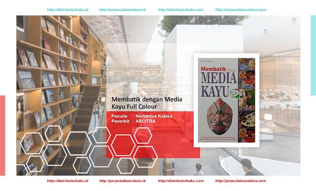 Membatik dengan Media Kayu Full Colour
