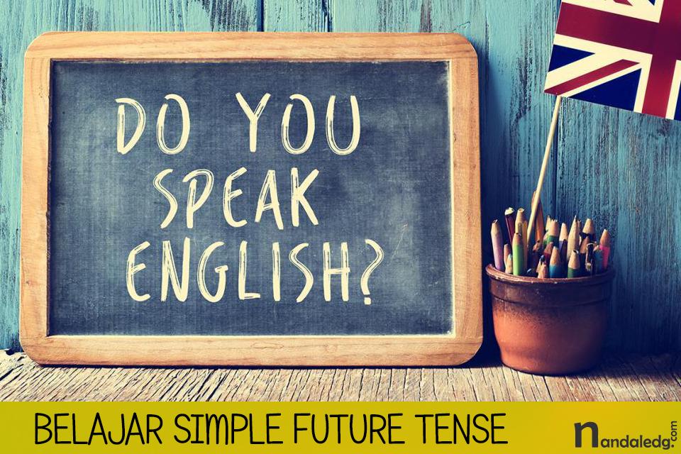 Belajar Simple Future Tense Bahasa Inggris