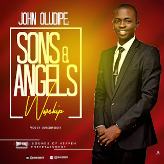 John Oludipe - Sons & Angels Worship