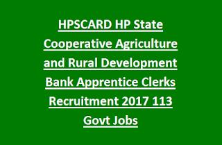 HPSCARD Himachal Pradesh State Cooperative Agriculture and Rural Development Bank Apprentice Clerks Recruitment 2017 113 Govt Jobs Last Date 09-02-2017
