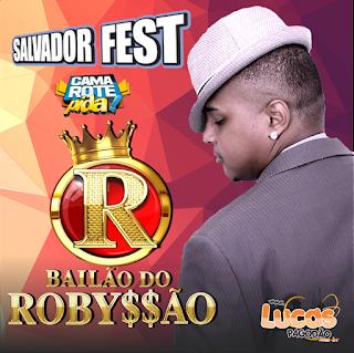 BAILÃO DO ROBYSSÃO - SALVADOR FEST 2016 - CAMAROTE PIDA