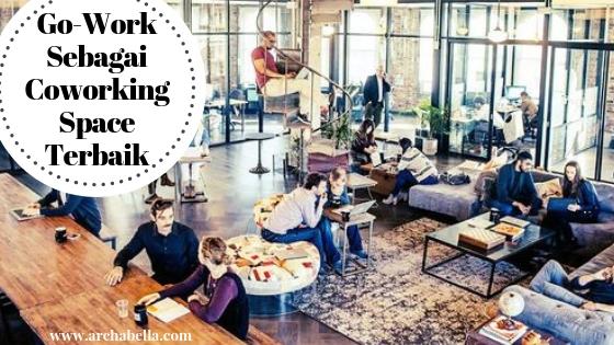 Go-Work Sebagai Coworking Space Terbaik