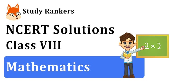 NCERT Solutions for Class 8 Maths| Updated 2020-21