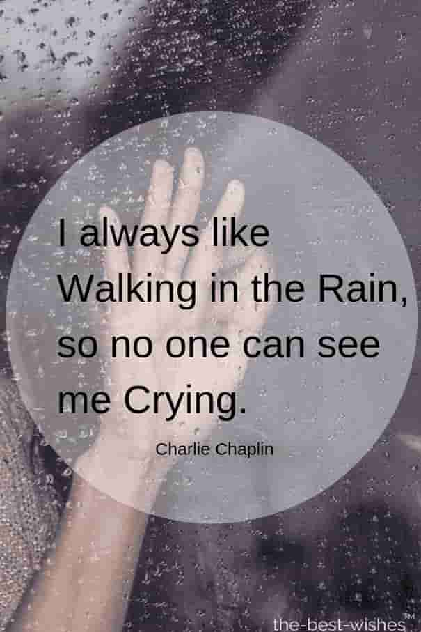 sad rainy quote by charlie chaplin
