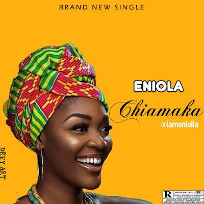 [Music] Eniola - Chiamaka