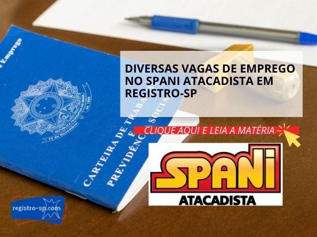 Diversas vagas de emprego no Spani Atacadista em Registro-SP