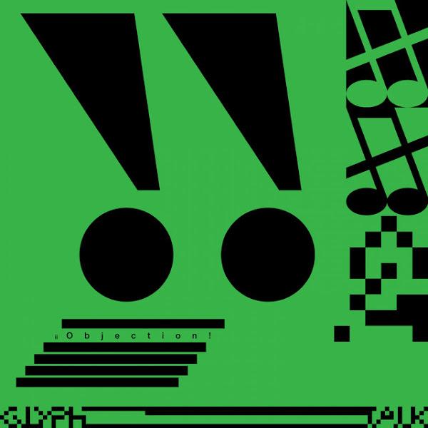 """Glyph Talk — """"Objection!"""""""