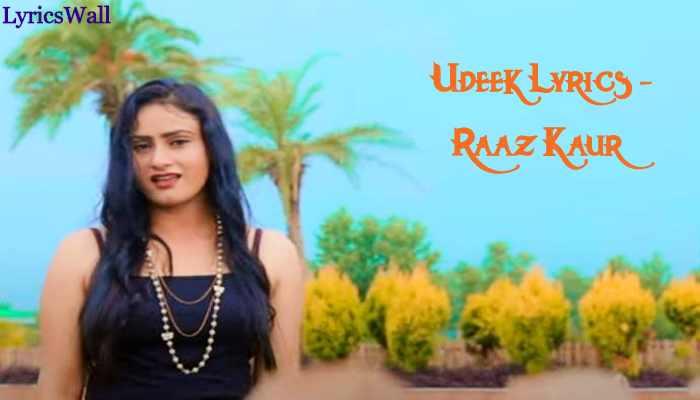 Udeek Lyrics - Raaz Kaur